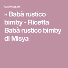 » Babà rustico bimby - Ricetta Babà rustico bimby di Misya