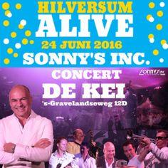 """Tijdens """"Hilversum Alive"""" zal Sonny's Inc. op 24 juni 2016 een schitterende concert geven op het plein bij De Kei. Bring your danving shoes!"""