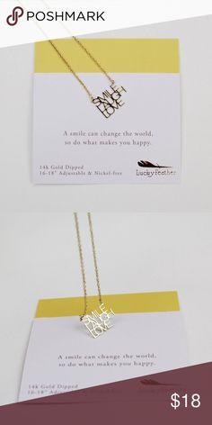 """Smile laugh love inspirational necklace Smile! Laugh! Love! These are very important words to live by every day.  A smile can change the world, so do what makes you happy! This necklace from Lucky Feather will give strength to you and everyone around you.  Nickel-free  14k gold dipped 16""""-18"""" adjustable necklace Lucky Feather Jewelry Necklaces"""