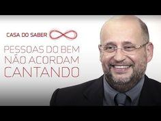 Pessoas do bem não acordam cantando | Clóvis de Barros Filho - YouTube