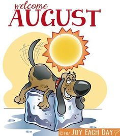 welcome august | Pin by Soo Heath on (˘ ˘) Month to Month (˘ ˘) | Pinterest