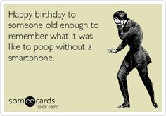 http://www.50-best.com/funny_happy_birthday_pictures/pics/poop_without_a_smartphone.htm