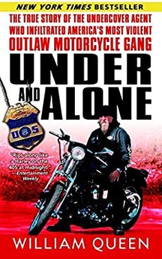 Under and Alone: The True Story of the Undercover Agent Who Infiltrated America's Most Violent Outlaw Motorcycle Gang: Queen, William: 9780345487520: Amazon.com: Books Outlaws Motorcycle Club, Bike Rally, Undercover Agent, Sleight Of Hand, By Any Means Necessary, Penguin Random House, Free Reading, Alone, Fiction Books