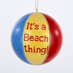 "coastal christmas ornaments | BEACH BALL ""IT'S A BEACH THING!"" ORNAMENT - Always Christmas"