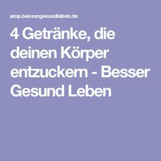 4 Getränke, die deinen Körper entzuckern - Besser Gesund Leben Best Picture For Healthy Drinks coffee For Your Taste You are looking for something, and it is going to tell you exactly what you are loo Detox Drinks, Healthy Drinks, Salud Natural, Body Detox, Loose Weight, Diet And Nutrition, Popsugar, Healthy Lifestyle, Healthy Living