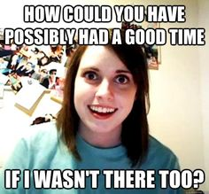 I can't believe I forgot all about the Overly Attached Girlfriend meme! Or how come call it the crazy girlfriend meme. This is a classic meme that will live Clingy Girlfriend, Overly Attached Girlfriend, Crazy Girlfriend, Obsessed Girlfriend, Psycho Girlfriend, Girlfriend Song, Overprotective Girlfriend, Girlfriend Birthday, Funny Memes