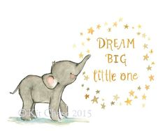 Dream big, little one! - art print from an original watercolor, gouache, and acrylic painting by Kit Chase. - archival matte paper and ink - horizontal print - ships worldwide from the U. - watermar (Get Him To Chase You Products) Baby Elephant Nursery, Star Nursery, Elephant Love, Elephant Art, Illustration, Baby Quotes, Baby Art, Dream Big, Les Oeuvres