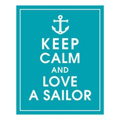 Keep Calm and Love A Sailor - 8x10 Print (featured in Oceanic Waves) Buy 3 Get one Free. $10.95, via Etsy.