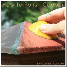 How to polish copper - seriously amazing.