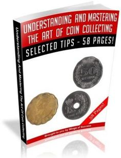 Understanding And Mastering The Art Of Coin Collecting - MRR-Download This Ebook At: http://www.tradebit.com/filedetail.php/7086446-understanding-and-mastering-the-art-of-coin