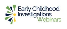 Early Childhood Investigations: Upcoming Webinars_Schedule of free webinars for early educators presented by national experts on program management, research, engagement, behavior and other critical topics. Early Childhood Education Programs, Early Childhood Program, Family Child Care, Professional Development For Teachers, Conscious Discipline, Eureka Math, Program Management, Staff Training, Continuing Education