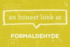 Ingredients 101: What is Formaldehyde? - Ingredients | via The Honest Company Blog