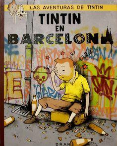 Tintin in Barcelona by Dran Art Et Illustration, Illustrations, Barcelona, Blake Et Mortimer, Comic Art, Comic Books, Children's Books, Humor Grafico, Street Art Graffiti