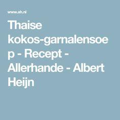 Thaise kokos-garnalensoep - Recept - Allerhande - Albert Heijn