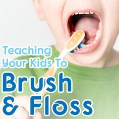 Teaching Your Kids to Brush and Floss