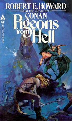 Ace 66320 Robert E Howard Pigeons from Hell by Robert E Howard. Cover art by Esteban Maroto. Pulp Fiction, Science Fiction, Fiction Novels, Fantasy Comics, Fantasy Fiction, Literature Books, Sci Fi Books, Fantasy Book Covers, Fantasy Books