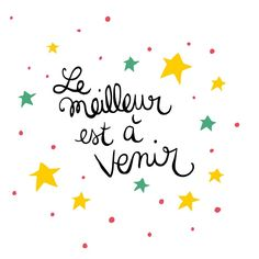"""The best is yet to come"" Dis le moi en français. Positive Mind, Positive Attitude, Positive Thoughts, Marion Lefebvre, Happy Quotes, Me Quotes, Happiness Quotes, Positiv Quotes, Quote Citation"
