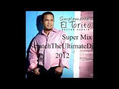 ▶ Hector Acosta El Torito Super Mix