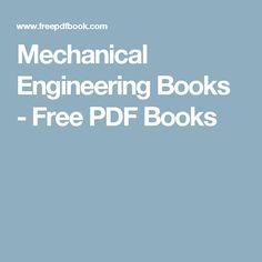 Mechanical Engineering Books - Free PDF Books