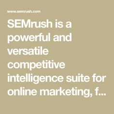 SEMrush is a powerful and versatile competitive intelligence suite for online marketing, from SEO and PPC to social media and video advertising research. | SEMrush English