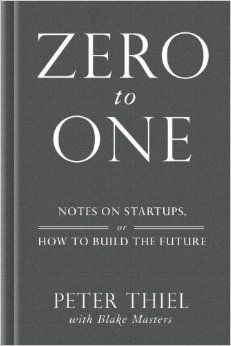 Zero to One: Notes on Start-ups, or How to Build the Future: Peter Thiel, Blake Masters: 9780804139298: Amazon.com: Books