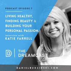 Learn and see what you have in common from great leaders? The 7th Dreamcast Episode is launched!   http://danielbudzinski.com/podcast/katie-farrell/  Do you want to eat and live more healthy? Do you desire to turn your idea into a growing business? Katie Farrell shares how her household passion turned into a booming business. 1,000s are learning from her daily on how to cook & eat healthy meals, develop spiritually and exercise regularly to create a harmonious life.