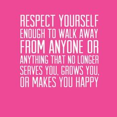 Quotes Sayings and Affirmations Respect yourself enough to walk away from anyone or anything that no longer serves you grows you. Boss Babe Quotes, Love Quotes, Funny Quotes, Girl Quotes, Qoutes, Inspirational Quotes For Women, Meaningful Quotes, Inspiring Quotes, Favorite Words