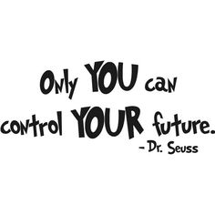 """small 4""""x9"""" Only you can control your future Dr. Suess decal"""