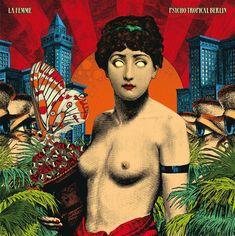 Les 30 plus belles pochettes d'albums de 2013 - La Femme – Psycho Tropical Berlin (par Elzo Durt)