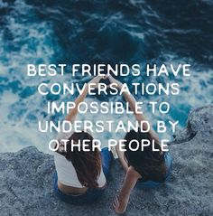 ~ Best friends have conversations impossible to understand by other people ~
