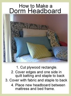 Tired of the plain wood of your provided furniture? Turn your university bed into a fun decorative item with a diy headboard!