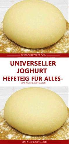 Universeller Joghurt-Hefeteig für alles Universal yoghurt yeast dough for everything Healthy Smoothies, Smoothie Recipes, Salad Recipes, Healthy Dessert Recipes, Healthy Snacks, Easy Snacks, Easy Desserts, Natural Yogurt, Easy Meals