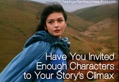 Talks about which characters need to be present in your story's climax and how to get them there.