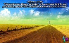 """✞ – Hebreos 10:23 – """"Mantengámonos firmes, sin dudar, en la esperanza de la fe que profesamos, porque Dios cumplirá la promesa que nos ha hecho."""""""