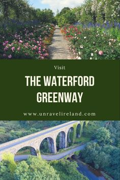 The Waterford Greenway, Co. Waterford City, Irish Proverbs, The Good Place, Ireland, Cycling, Trail, Places To Visit, Walking, Outdoor