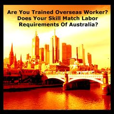 any Australia immigration-inspired skilled migrants wish to make-out if their particular qualifications and skills really match the specific labor requirements of the involved country.