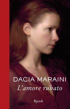 Dacia maraini, L'amore rubato (2012)