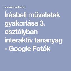 Írásbeli műveletek gyakorlása 3. osztályban interaktív tananyag - Google Fotók