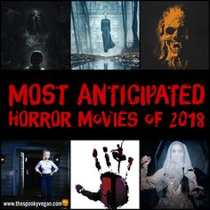 Most Anticipated Horror Movies of 2018 The Spooky Vegan: Die mit Spannung erwarteten Horrorfilme von 2018 Scary Movie List, Scary Movies To Watch, Creepy Movies, Best Horror Movies, Horror Movie Posters, Horror Films, Good Movies, Film Posters, Suspense Movies