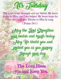 Tuesday Blessing~~J~ Psalm Tuesday Quotes Good Morning, Happy Morning Quotes, Happy Tuesday Quotes, Good Morning Inspirational Quotes, Morning Greetings Quotes, Good Morning Messages, Morning Thoughts, Motivational Quotes, Sunday Prayer