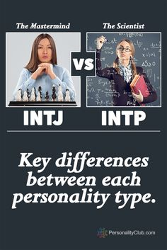 INTJs and INTPs are both deep thinkers where logic, objectivity and curiosity guide them toward the future. However there are some big differences between the two.