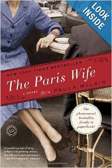 The Paris Wife: A Novel: Paula McLain