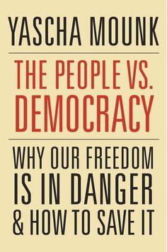 From India to Turkey, from Poland to the United States, authoritarian populists have seized power. Two core components of liberal democracy -- individual rights and the popular will -- are at war, putting democracy itself at risk. In plain language, Yascha Mounk describes how we got here, where we need to go, and why there is little time left to waste.