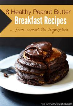 8 Healthy Peanut Butter Breakfast Recipes via www.myfitstation.com
