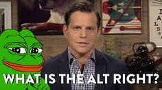 Watched 2016.8.31 | What is the Alt Right? | Tags: Dave Rubin, The Rubin Report