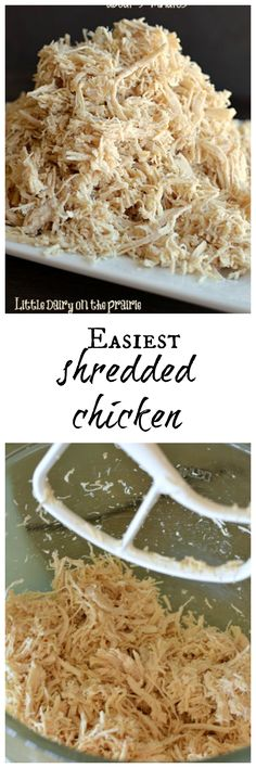 This is the easiest, fastest and best shredded chicken ever! I shred huge amounts at once and freeze it so I always have a head start on dinner!  Little Dairy on the Prairie