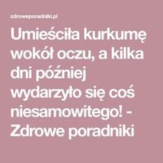 Umieściła kurkumę wokół oczu, a kilka dni później wydarzyło się coś niesamowitego! - Zdrowe poradniki Nigella, Good To Know, Manicure, Remedies, Hair Beauty, Makeup, Health, How To Make, Polish