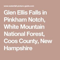 Glen Ellis Falls in Pinkham Notch, White Mountain National Forest, Coos County, New Hampshire