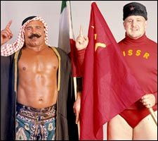 Because foreigners are automatically the bad guys.    - The Iron Sheik & Nikolai Volkoff