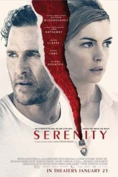 New poster for neo-noir thriller Serenity written/directed by Steven Knight (Locke) and starring Matthew McConaughey Anne Hathaway Jason Clarke Diane Lane and Djimon Honsou. Movies 2019, Hd Movies, Movies To Watch, Movies Online, Movie Tv, Pixar Movies, Movies Free, Jason Clarke, Anne Hathaway